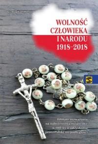 Wolność człowieka i narodu 1918-2018. Biblijne rozważania na nabożeństwa różańcowe w 100-lecie odzyskania przez Polskę niepodległości - okładka książki