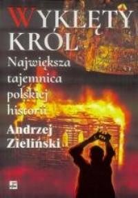 Wyklęty król. Największa tajemnica polskiej historii - okładka książki