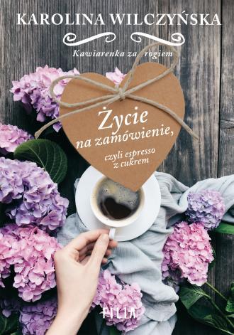 Życie na zamówienie, czyli espresso - okładka książki