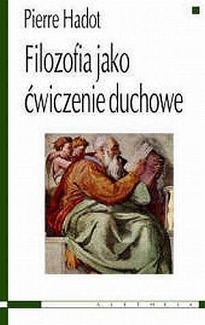 Hadod P. - Filozofia jako �wiczenie duchowe