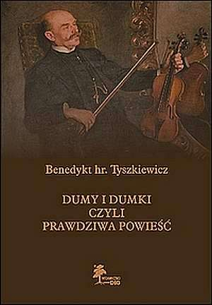 Dumy i dumki, czyli prawdziwa powieść. - okładka książki