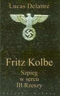 Fritz Kolbe. Szpieg w sercu III Rzeszy - okładka książki