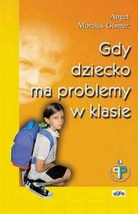 Gdy dziecko ma problemy w klasie - okładka książki
