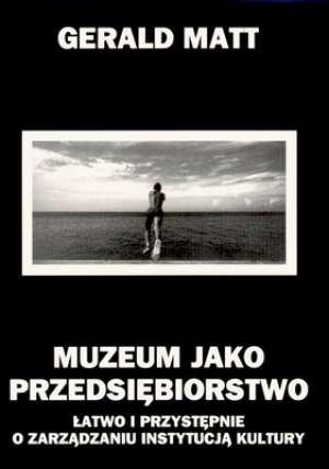 Muzeum jako przedsiębiorstwo. Łatwo - okładka książki