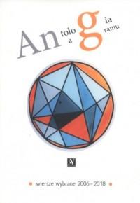 Antologia Anagramu. Wiersze wybrane 2006-2018 - okładka książki