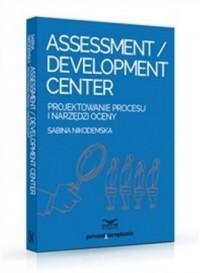 Assessment Development Center. Projektowanie procesu i narzędzi oceny - okładka książki
