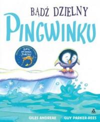 Bądź dzielny pingwinku - okładka książki