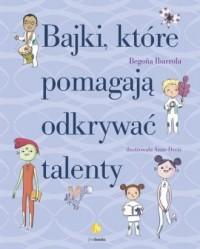 Bajki, które pomagają odkrywać talenty - okładka książki