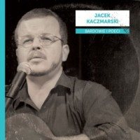 Bardowie i poeci: Jacek Kaczmarski - okładka płyty