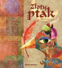 Baśnie perskie. Złoty ptak - okładka książki