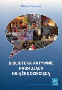 Biblioteka aktywnie promująca książkę dziecięcą - okładka książki