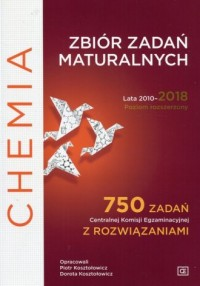Chemia. Zbiór zadań maturalnych Lata 2010-2018 Poziom rozszerzony. 750 zadań Centralnej Komisji Egzaminacyjnej z rozwiązaniami - okładka podręcznika