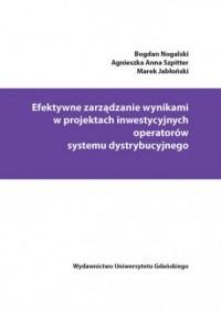 Efektywne zarządzanie wynikami w projektach inwestycyjnych operatorów systemu dystrybucyjnego - okładka książki