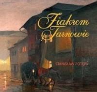Fiakrem po Tarnowie - okładka książki