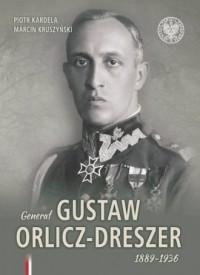 Generał Gustaw Orlicz-Dreszer 1889–1936 - okładka książki