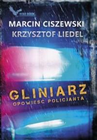 Gliniarz. Opowieść policjanta - okładka książki