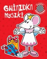 Gwiazdka myszki. Ruchome obrazki - okładka książki