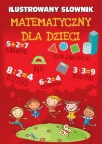 Ilustrowany słownik matematyczny dla dzieci - okładka książki
