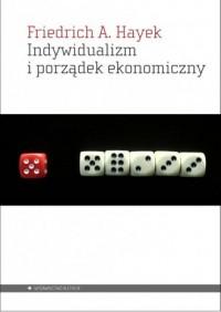 Indywidualizm i porządek ekonomiczny - okładka książki