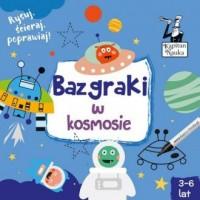 Kapitan Nauka. Bazgraki w kosmosie (3-6 lat) - okładka podręcznika