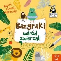 Kapitan Nauka. Bazgraki wśród zwierząt (3-6 lat) - okładka podręcznika