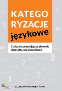 Kategoryzacje językowe. Ćwiczenia rozwijające słownik i kształtujące rozumienie - okładka podręcznika