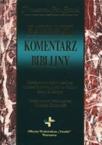 Katolicki komentarz biblijny. Prymasowska Seria Biblijna - okładka książki