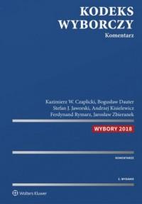 Kodeks wyborczy Komentarz 2/2018 - okładka książki