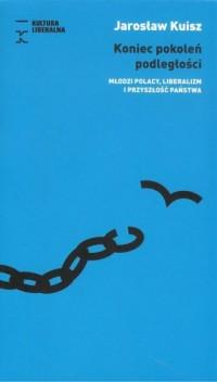 Koniec pokoleń podległości - okładka książki