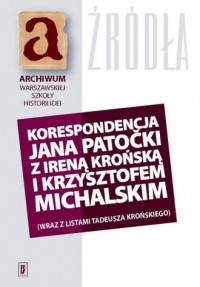 Korespondencja Jana Patocki z Ireną Krońską i Krzysztofem Michalskim - okładka książki