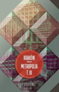 Kraków - metropolia. Tom 3. Dziedzictwo - okładka książki