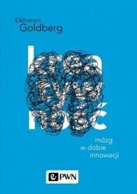 Kreatywność. Mózg w dobie innowacji - okładka książki