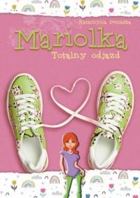 Mariolka. Totalny odjazd - okładka książki