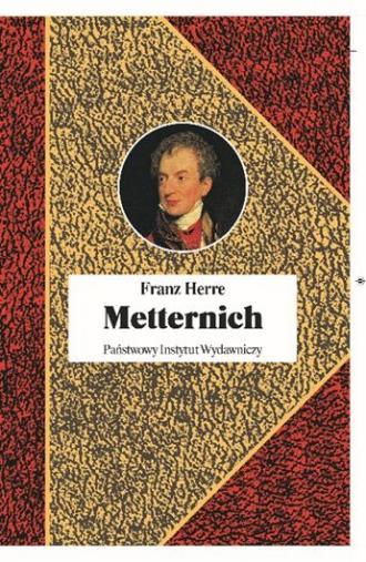 Metternich. Orędownik pokoju - okładka książki