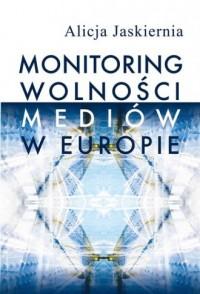 Monitoring wolności mediów w Europie - okładka książki