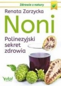 Noni. Polinezyjski sekret zdrowia - okładka książki