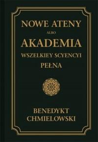 Nowe Ateny, albo Akademia wszelkiey scyencyi pełna. Cześć wtóra - okładka książki