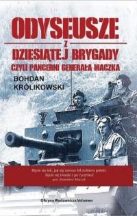Odyseusze z Dziesiątej Brygady czyli Pancerni Generała Maczka - okładka książki