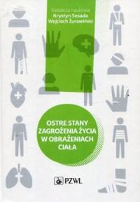 Ostre stany zagrożenia życia w obrażeniach ciała - okładka książki