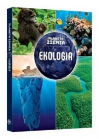 Planeta Ziemia. Ekologia - okładka książki