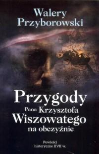 Przygody Pana Krzysztofa Wiszowatego na obczyźnie - okładka książki