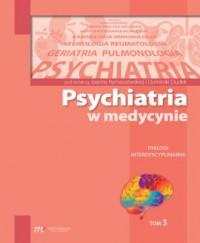 Psychiatria w medycynie. Dialogi interdyscyplinarne. Tom 3 - okładka książki
