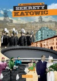 Sekrety Katowic - Barbara Szmatloch - okładka książki