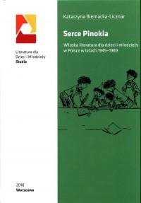 Serce Pinokia. Włoska literatura dla dzieci i młodzieży w Polsce w latach 1945-1989 - okładka książki