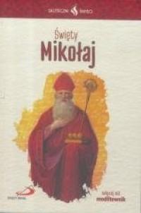 Skuteczni Święci. Święty Mikołaj - okładka książki