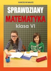 Sprawdziany. Matematyka. Klasa 6 - okładka podręcznika