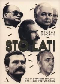 Sto lat! Jak w ostatnim stuleciu czciliśmy przywódców - okładka książki