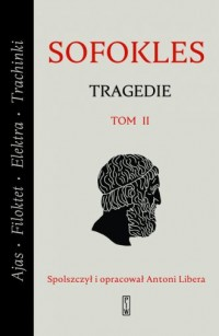 Tragedie. Tom 2: Ajas, Filoktet, Elektra, Trachinki - okładka książki