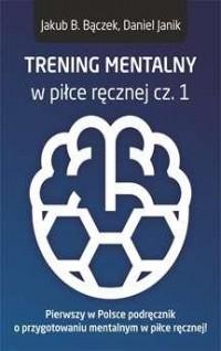 Trening mentalny w piłce ręcznej cz. 1 - okładka książki