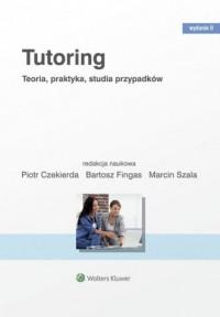 Tutoring. Teoria praktyka studia przypadków - okładka książki